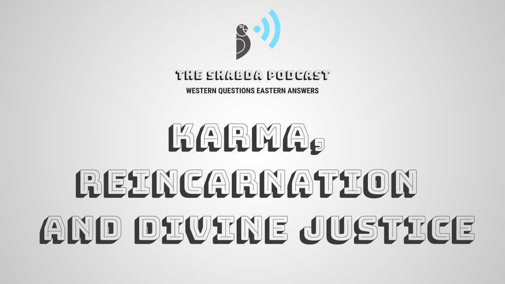 Karma, Reincarnation, and Divine Justice
