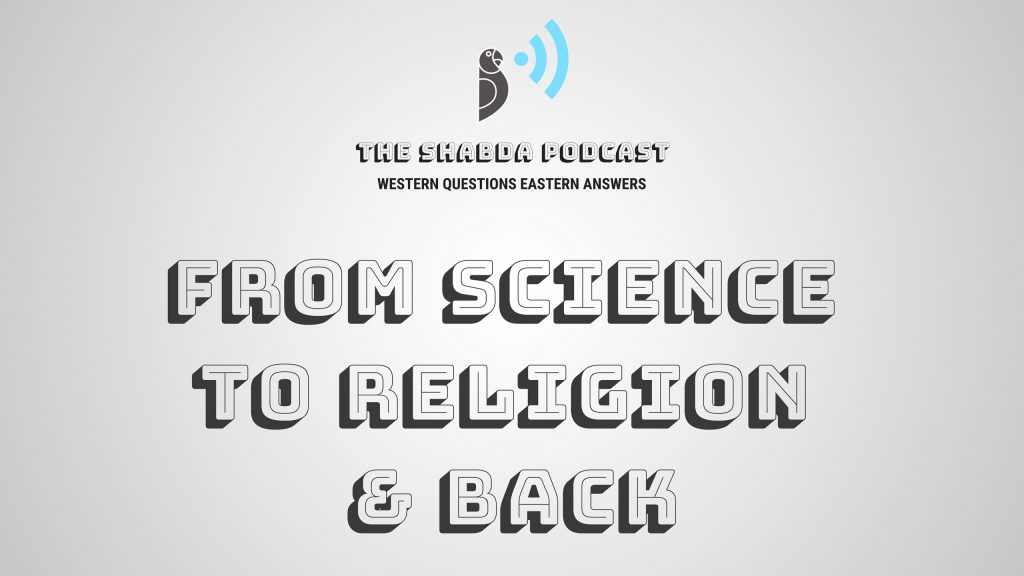 From Science to Religion and Back