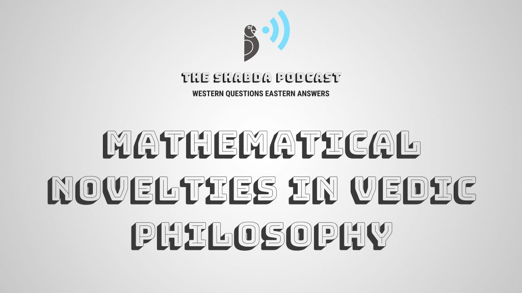 Mathematical Novelties in Vedic Philosophy